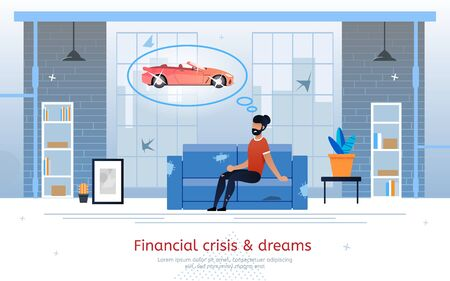 Financial Crisis and Broken Dreams, Losing Job and Income, Loan Payment Past Due Trendy Flat Vector Banner, Poster Template. Poor Man Sitting at Home, Dreaming About Expensive Luxury Car Illustration