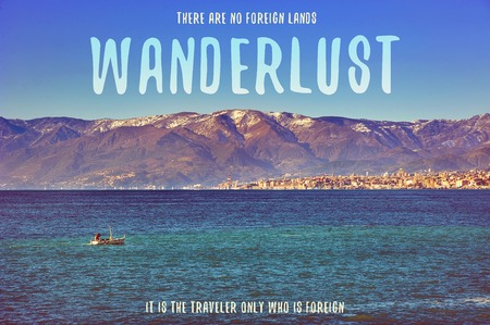 wanderlust: There are no foreign lands. It is the traveler only who is foreign