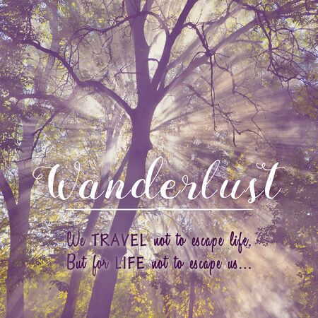 wanderlust: Wanderlust. We travel not to escape life. But for life not to escape us Stock Photo