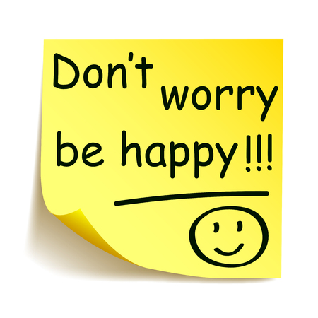 """Yellow sticker with black postit """"Don't worry be happy!!!"""", note hand written - stock vector"""