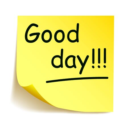 "Yellow sticker with black stick note ""Good day!!!"", note handwritten"