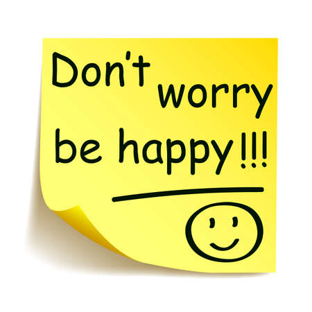 """Yellow sticker with black postit """"Don't worry be happy !!!"""", note hand written - stock vector Illustration"""