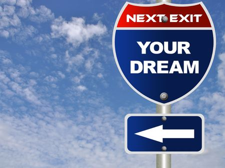 Your dream road sign Stock Photo - 7947539