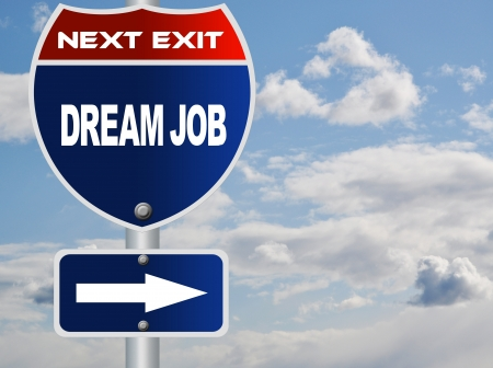 Dream job road sign photo
