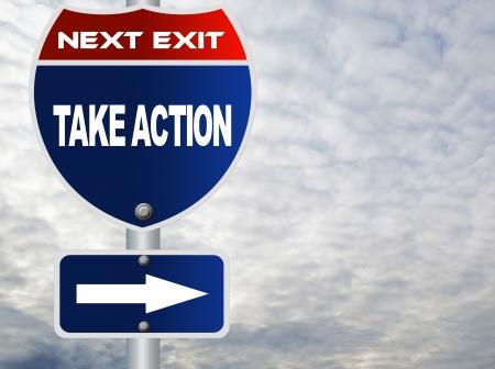 take action: Take action road sign