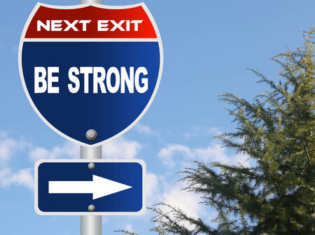 Be strong road sign
