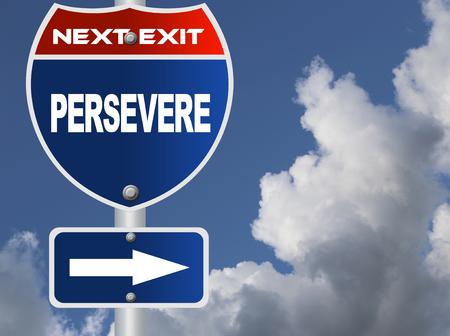 perseverar: Persevera se�al de tr�fico