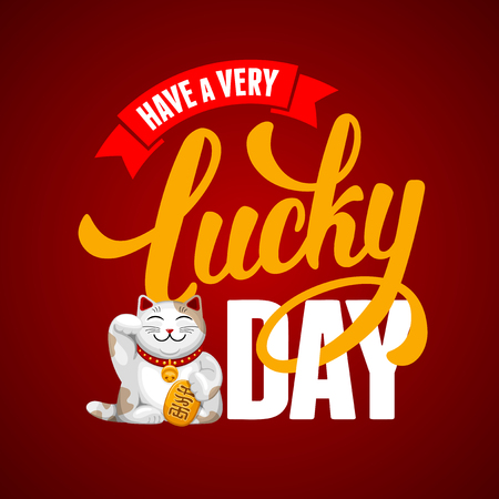 lucky charm: Calligraphic Inscription with Wishes a Very Lucky Day for Different Life Events or Motivation Card. Maneki Neko - Talisman for Sucsess, Wealth, Health, Love. Hand Drawn Lettering. Vector Illustration. Illustration