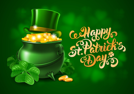 Saint Patricks Day Card Design with Treasure of Leprechaun, Pot Full of Golden Coins, Green Top Hat and Shamrock on Blurred Green Background. Calligraphic Lettering Inscription Happy St Patricks Day. Vector Illustration.