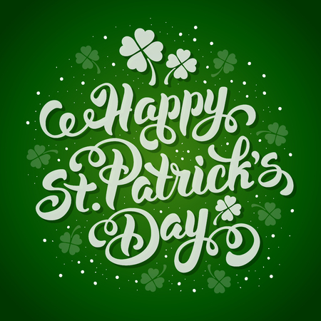 patricks day: Saint Patricks Day Card Design with Calligraphic Lettering Inscription Happy St Patricks Day on Green Background. Vector Illustration. Illustration