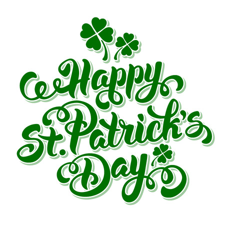 Saint Patricks Day Card Design with Calligraphic Lettering Inscription Happy St Patricks Day Isolated on White Background. Vector Illustration.
