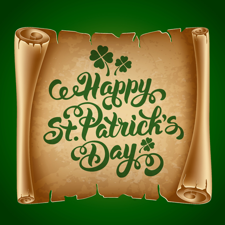 saint patrick's day: Saint Patricks Day Card Design with Calligraphic Lettering Inscription Happy St Patricks Day and Ancient Paper Roll on Background. Vector Illustration.