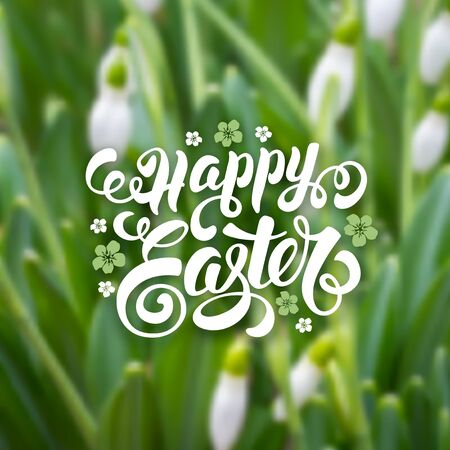 snowdrops: Spring Blurred Background for Easter Greeting with snowdrops. Calligraphic Lettering Inscription Happy Easter. Vector Illustration.