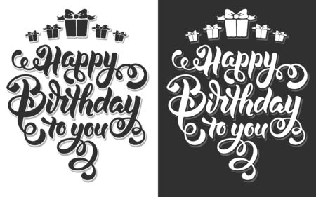 bage: Festive Calligraphic Hand Drawn Greeting Lettering Text Overlay for Birthday. Happy Birthday to you. Vector illustration. Isolated on white and black background.