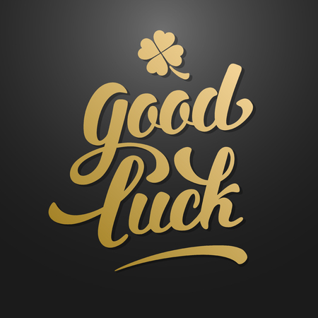 good luck charm: Calligraphic Inscription with Wishes a Good Luck for St. Patrick Day and other Life Events. Clover with Four Leaves - Talisman for Success, Wealth. Hand Drawn Lettering. Vector Illustration.