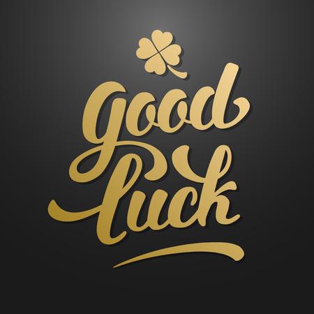 Kalligrafische Inschrijving bij de wensen van een Good Luck voor St. Patrick Dag en andere Life Events. Klaver met vier bladeren - Talisman voor succes, rijkdom. Hand Getrokken Van letters. Vector Illustratie.