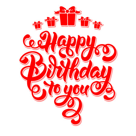 bage: Festive Calligraphic Hand Drawn Greeting Lettering Text Overlay for Birthday. Happy Birthday to you. Vector illustration. Isolated on white background. Illustration