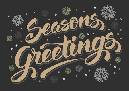 greetings card: Seasons greetings. Vintage card for winter holidays. Hand lettering calligraphic inscription by brush. Vector illustration.