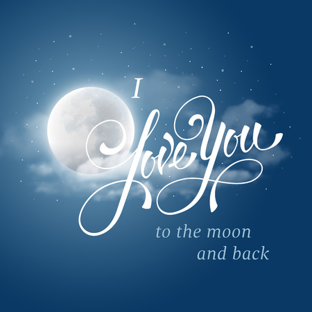 I love you to the moon and back. Original hand lettering, calligraphy by brush with realistic full moon and clouds. Design for romantic cards or invitations for Valentine's Day, wedding, Mother's Day or other life events. Vector illustration.