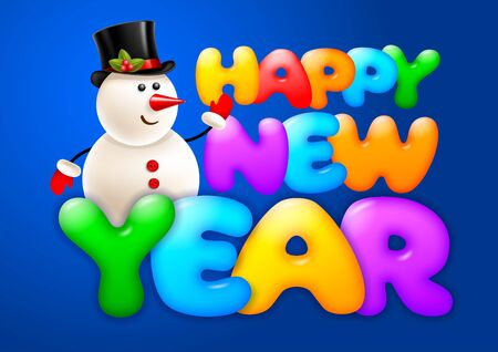 Happy New Year greeting. Lettering with cute plump and glossy letters and cheerful snowman. Bright and unusual design. Vector illustration.
