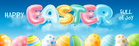 Realistic inflatable balloons make up the word Easter. Balloons has different colors and patterns. Blue sky with clouds on background. Colored eggs on foreground. Easter banner template. Vector.