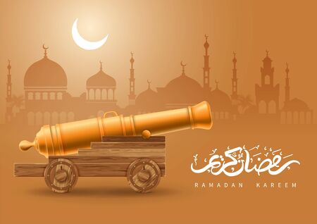 Ramadan Kareem celebration. Ancient cannon on dusk background with cityscape silhouette with mosque and crescent in clouds. Calligraphic text mean Ramadan Kareem. Vector illustration.