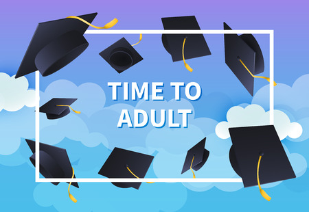 Time to adult festive banner design. Text in frame and flying mortarboards on blue cloudy background. Illustration can be used for posters, banners, graduation ceremony