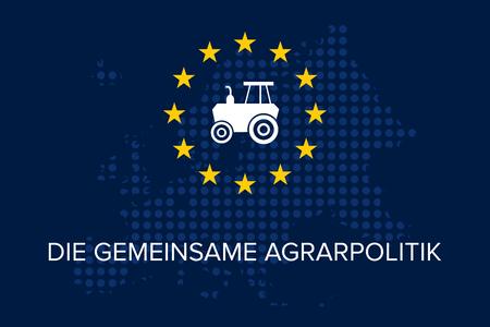 Common agricultural policy on EU flag in German language - Die Gemeinsame agrarpolitik