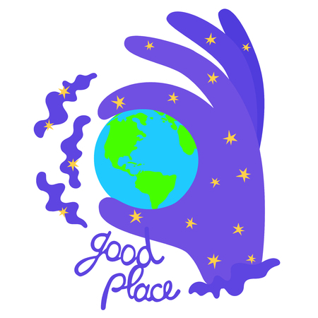 Hand folded as sign of good. Planet Earth and the inscription that it is a good place.