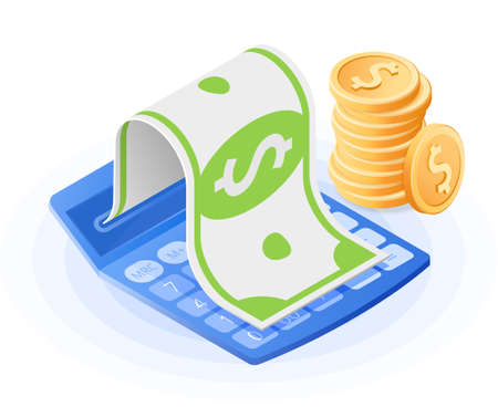 The mathematics calculator, paper dollar, stack of coins. Flat vector isometric illustration. The commercial success, account balance calculation, financial advising, finance control business concept.