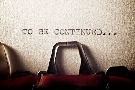 The sentence, to be continued, written with a typewriter.