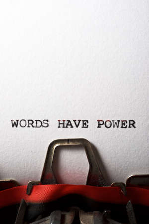 Words have power phrase written with a typewriter.