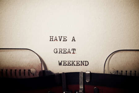Have a great weekend phrase written with a typewriter. Banco de Imagens