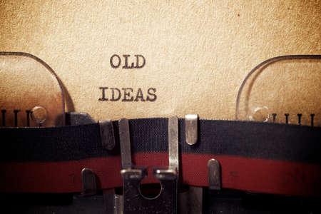 Old ideas phrase written with a typewriter.