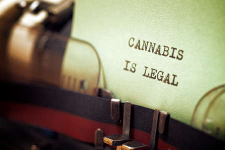 Cannabis is legal phrase written with a typewriter.