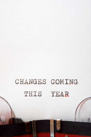 Changes coming this year phrase written with a typewriter.
