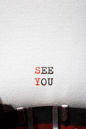 See you phrase written with a typewriter.