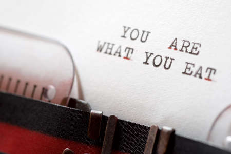 You are what you eat phrase written with a typewriter.