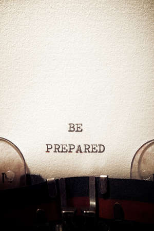 Be prepared phrase written with a typewriter.