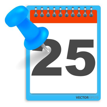 twenty fifth: Calendar and blue pushpin. Mark on the calendar at 25.