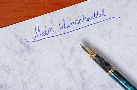 wish list: Wish list  =Wunschzettel  with fountain pen