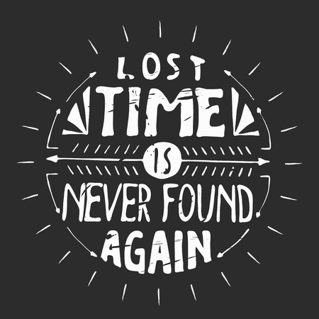 again: lost time is never found again. Motivation quote. Vector Hand drawn inspirational and motivation phrase.