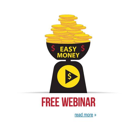 easy money: Concept of easy money. Money business success on the libra. webinar design, vector illustration. Vector webinar concept in flat style, online education