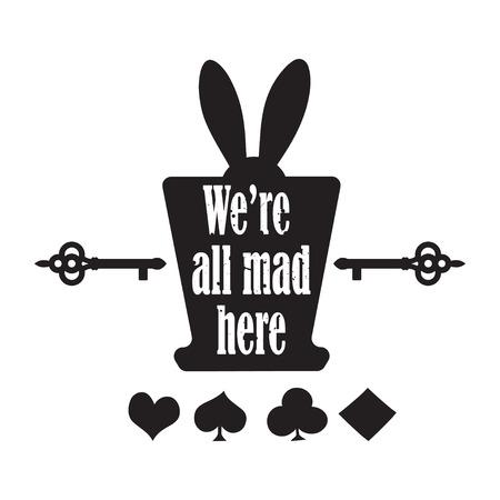 Vector citation avec le chapeau supérieur, de l'oreille de lapin, cartes-clés et jouer - citation d'Alice au pays des merveilles. idéal pour l'impression sur des T-shirts, des invitations ou partie de thème Vecteurs