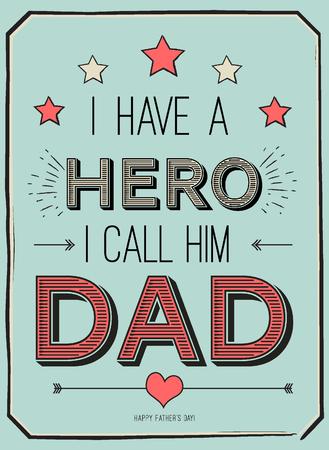 Padri scheda di giorno, ho un eroe. Io lo chiamo papà. Poster design con elegante carta regalo text.vector per il padre ha scritto: Archivio Fotografico - 58970034