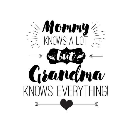 벡터 인용 - 엄마는 많이 알고있다. 그러나 할머니는 모든 것을 알고 있습니다. 조부모 선물입니다. 행복 한 조부모 하루 카드입니다. 티셔츠, 컵 및 기 일러스트