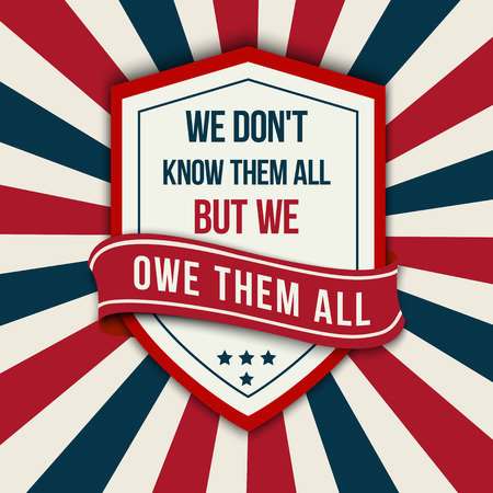 them: Vector quote - We don t know them all. But we owe them all Veterans day poster.