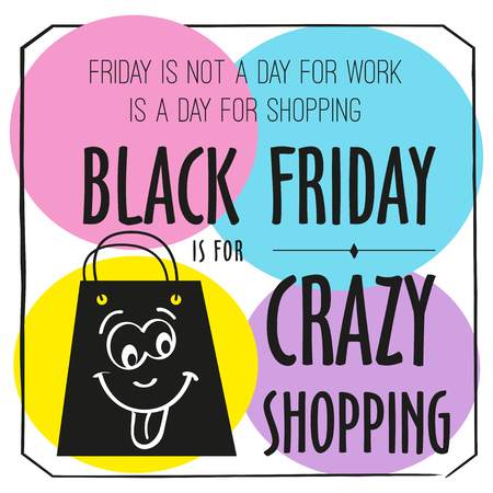 Black Friday poster with quote design template. Colorful Black Friday banner. Vector crazy illustration Illustration