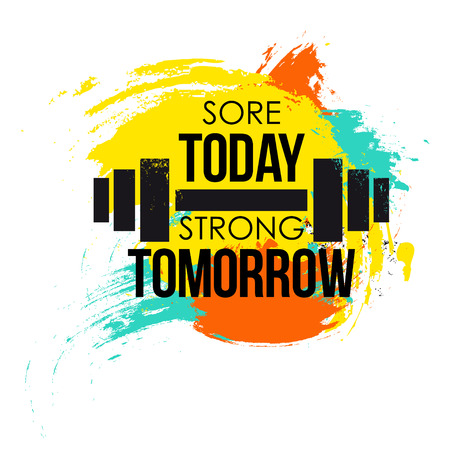 sore today strong tomorrow typographical poster. colorful brushvector fitness  for design t-shirt, posters. Motivational and inspirational gym quote Иллюстрация
