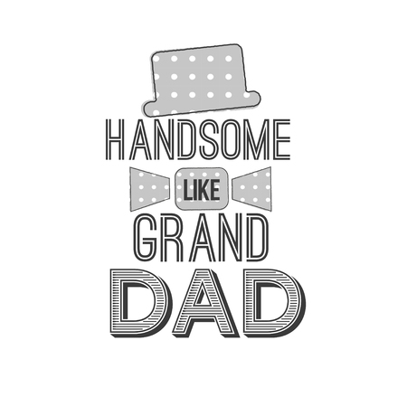 白い背景の上の隔離された祖父母日引用。壮大なお父さんのようなハンサム。おめでとうおじいちゃんラベル、バッジ ベクトル。あなたのデザイン